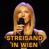 Streisand in Wien